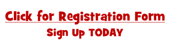 Click for Registration Form Sign Up TODAY